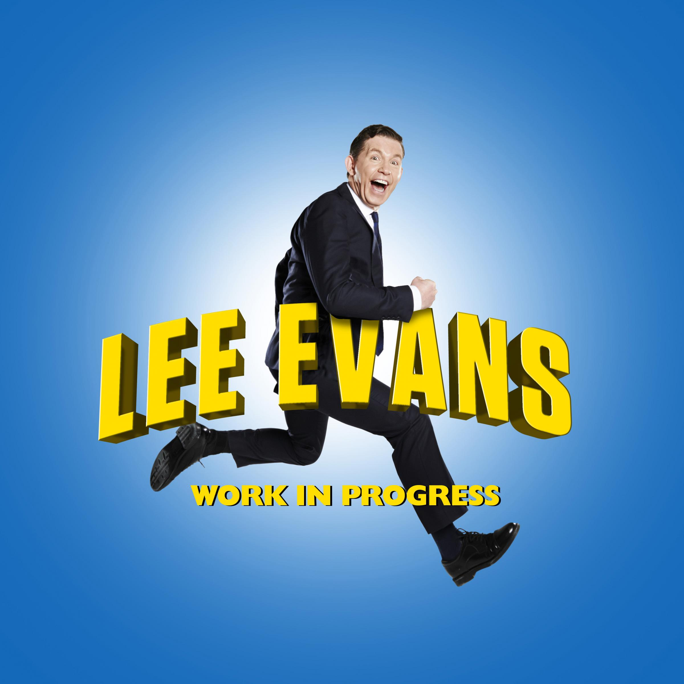 Work in Progress: Lee Evans